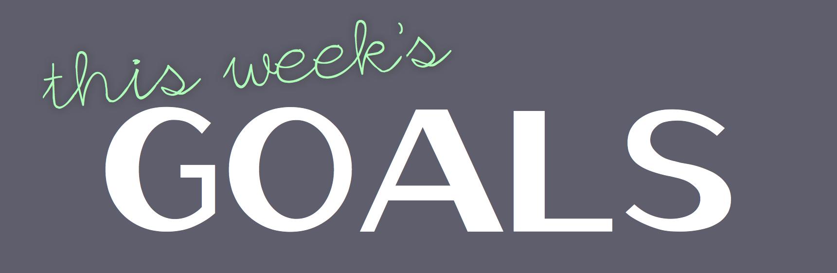 Goals this week