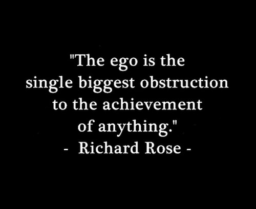ego quote Richard Rose