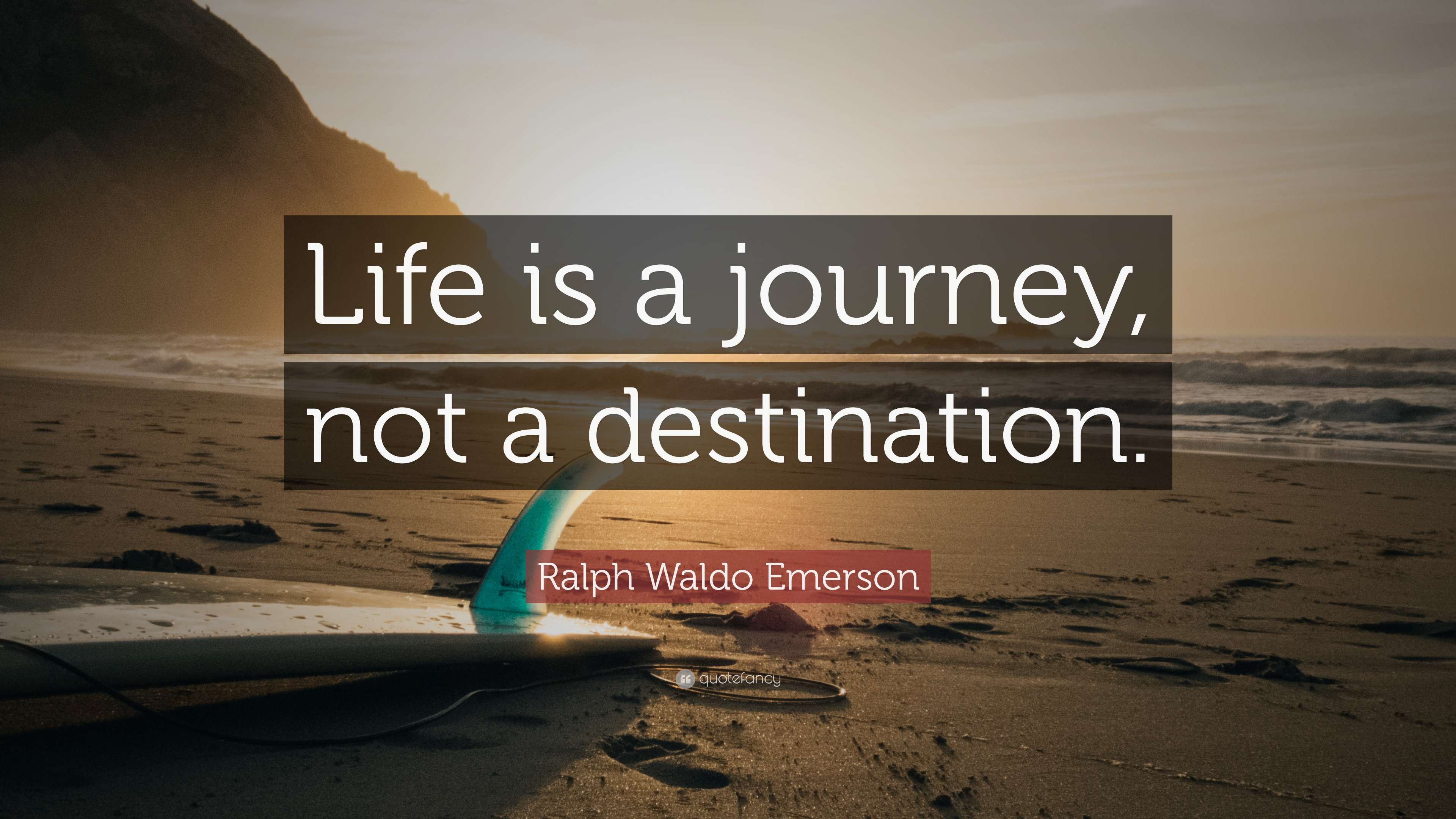 Ralph-Waldo-Emerson-Quote-Life-is-a-journey-not-a-destination