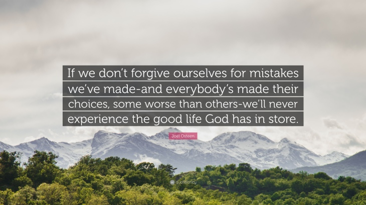 Joel Osteen If-we-don-t-forgive-ourselves